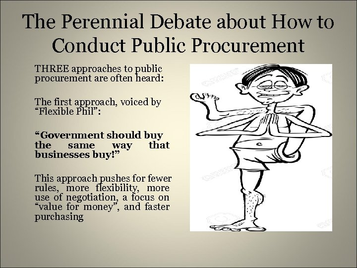 The Perennial Debate about How to Conduct Public Procurement THREE approaches to public procurement