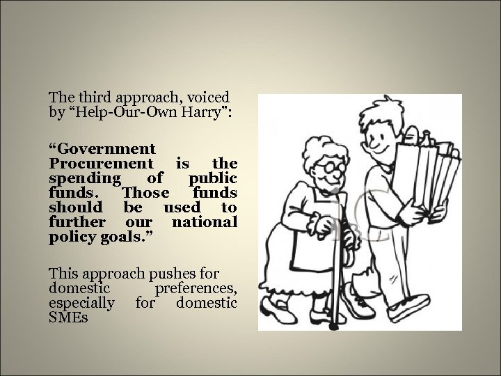 """The third approach, voiced by """"Help-Our-Own Harry"""": """"Government Procurement is the spending of public"""