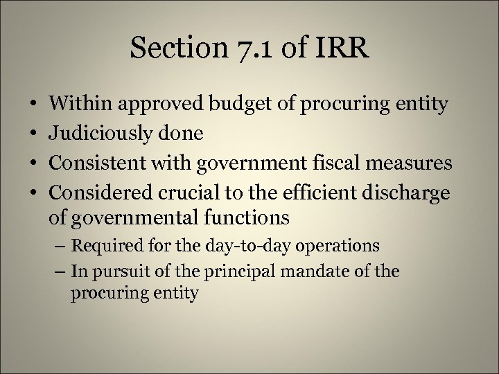 Section 7. 1 of IRR • • Within approved budget of procuring entity Judiciously