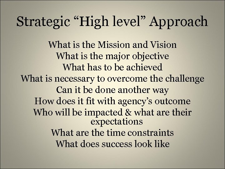 """Strategic """"High level"""" Approach What is the Mission and Vision What is the major"""
