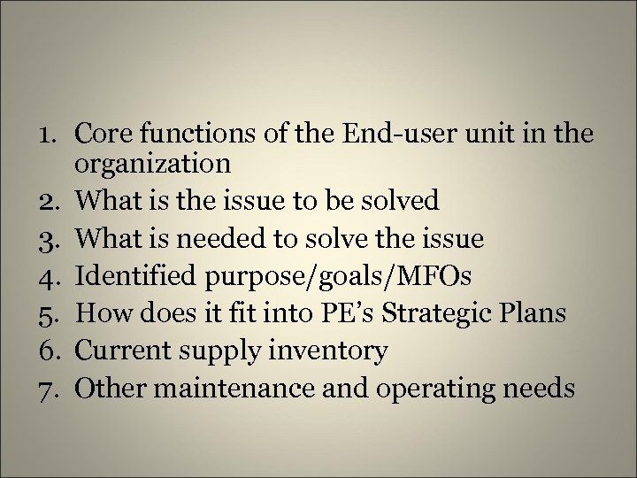 1. Core functions of the End-user unit in the organization 2. What is the