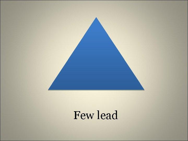 Few lead