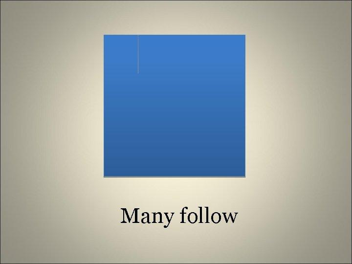 Many follow
