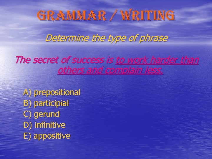 grammar / writing Determine the type of phrase The secret of success is to