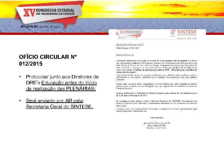 OFÍCIO CIRCULAR Nº 012/2015 • Protocolar junto aos Diretores de DRE's Educação antes do
