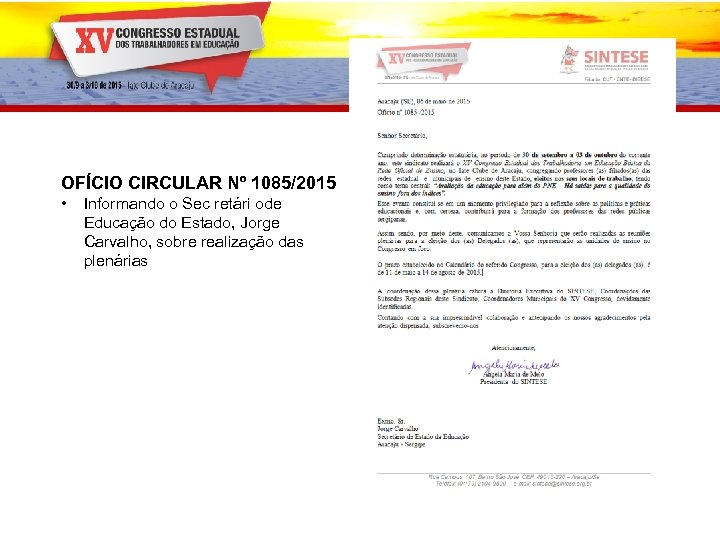 OFÍCIO CIRCULAR Nº 1085/2015 • Informando o Sec retári ode Educação do Estado, Jorge