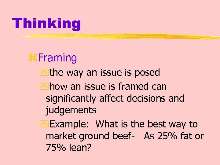 Thinking z. Framing ythe way an issue is posed yhow an issue is framed