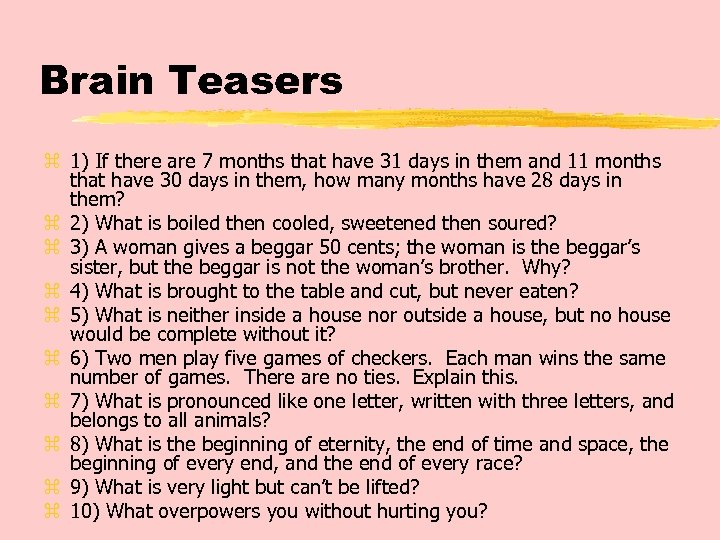 Brain Teasers z 1) If there are 7 months that have 31 days in