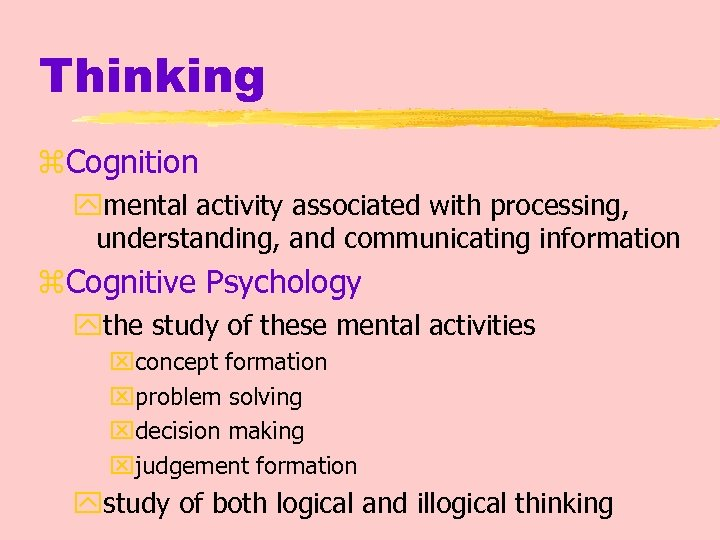 Thinking z. Cognition ymental activity associated with processing, understanding, and communicating information z. Cognitive