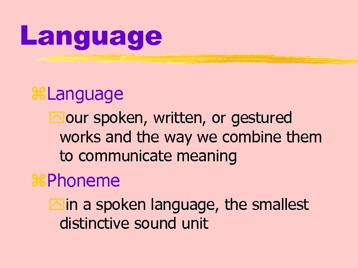 Language z. Language your spoken, written, or gestured works and the way we combine