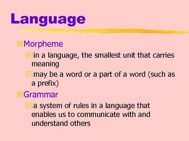 Language z. Morpheme yin a language, the smallest unit that carries meaning ymay be
