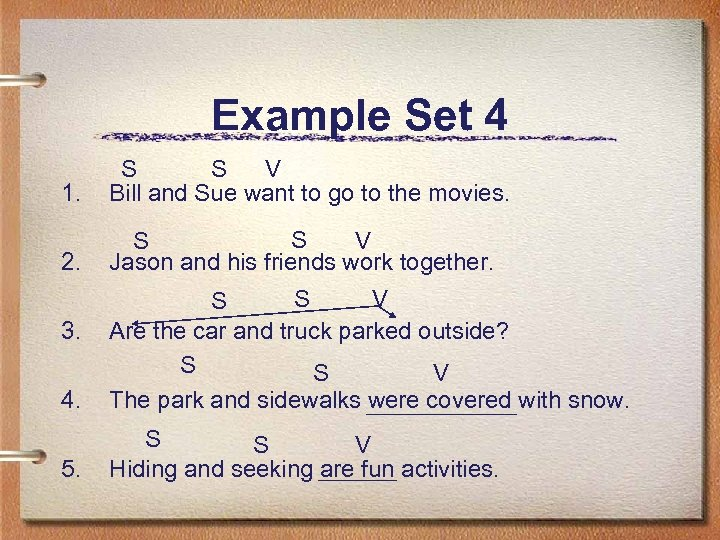 Example Set 4 1. S S V Bill and Sue want to go to