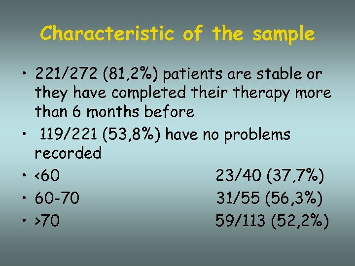 Characteristic of the sample • 221/272 (81, 2%) patients are stable or they have