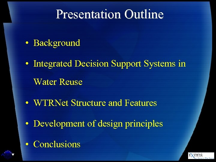 Presentation Outline • Background • Integrated Decision Support Systems in Water Reuse • WTRNet