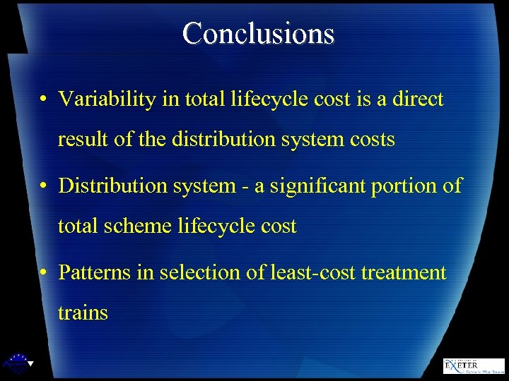 Conclusions • Variability in total lifecycle cost is a direct result of the distribution