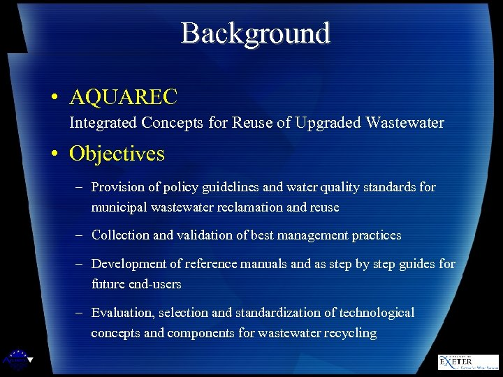 Background • AQUAREC Integrated Concepts for Reuse of Upgraded Wastewater • Objectives – Provision