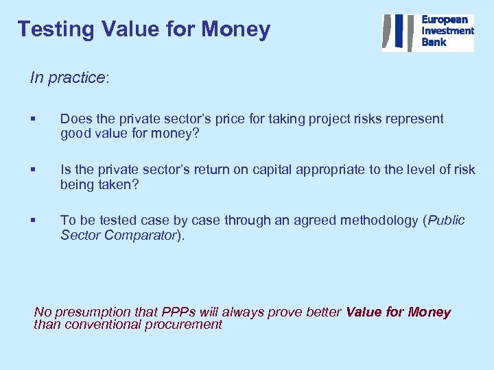 Testing Value for Money In practice: § Does the private sector's price for taking