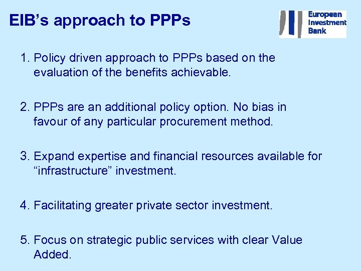 EIB's approach to PPPs 1. Policy driven approach to PPPs based on the evaluation