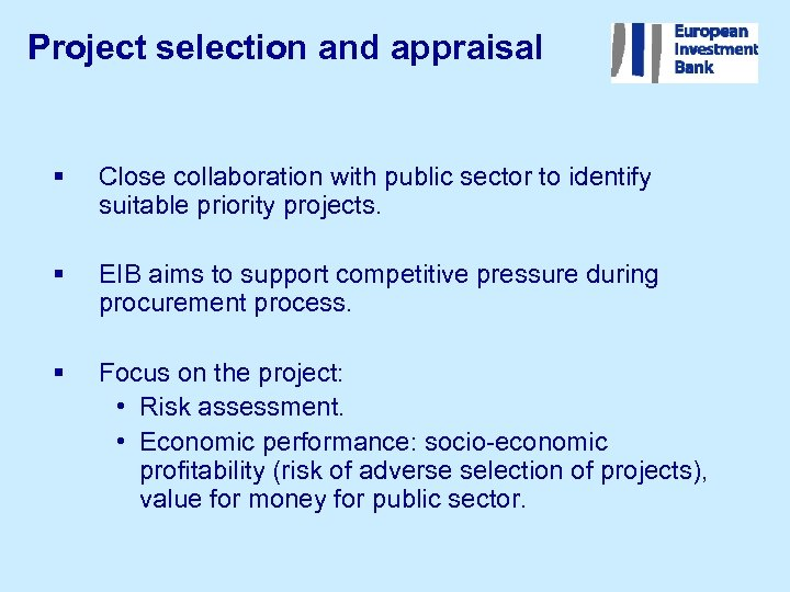 Project selection and appraisal § Close collaboration with public sector to identify suitable priority
