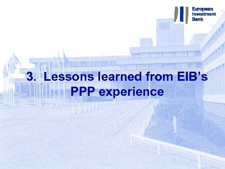 3. Lessons learned from EIB's PPP experience 1