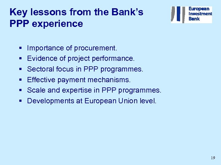 Key lessons from the Bank's PPP experience § § § Importance of procurement. Evidence