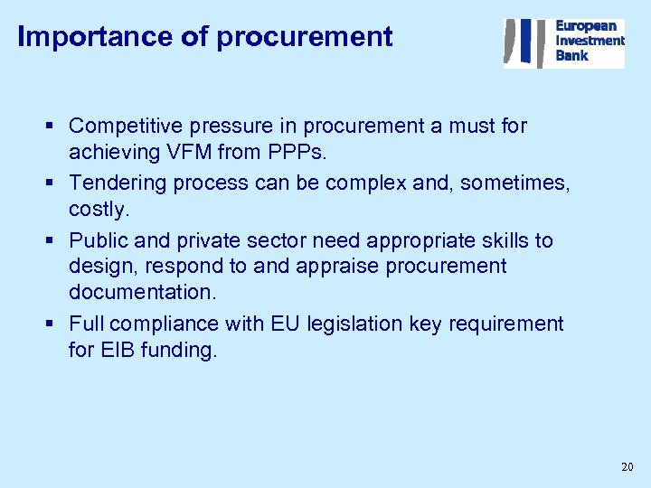 Importance of procurement § Competitive pressure in procurement a must for achieving VFM from