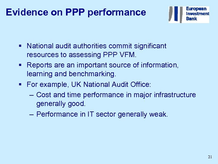 Evidence on PPP performance § National audit authorities commit significant resources to assessing PPP