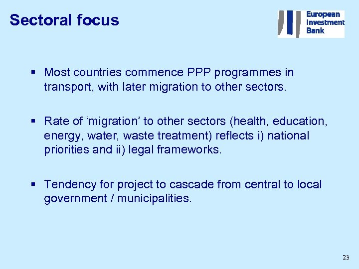 Sectoral focus § Most countries commence PPP programmes in transport, with later migration to
