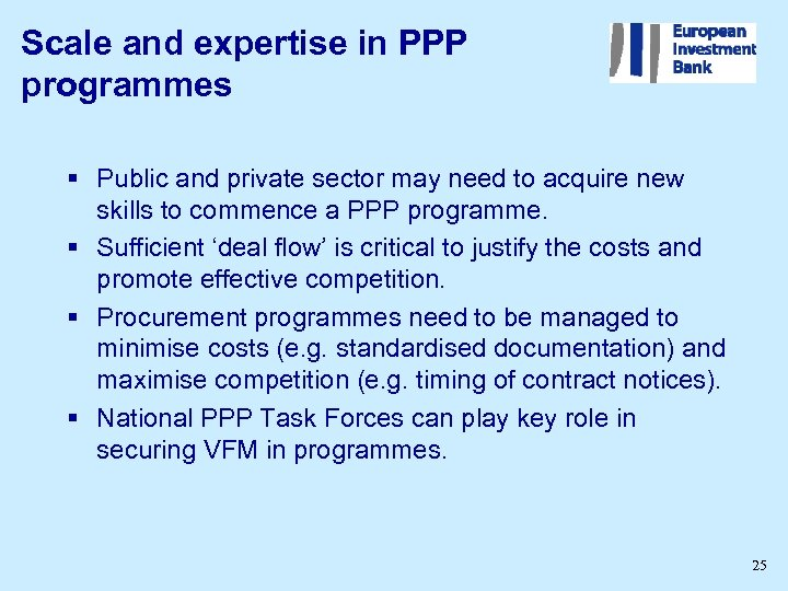 Scale and expertise in PPP programmes § Public and private sector may need to