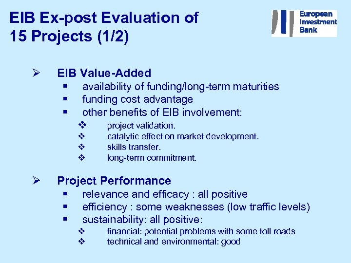 EIB Ex-post Evaluation of 15 Projects (1/2) Ø EIB Value-Added § § § availability