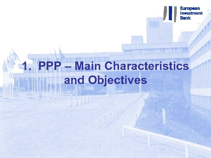 1. PPP – Main Characteristics and Objectives 1