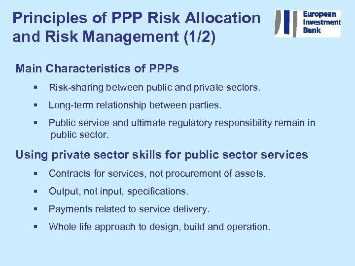 Principles of PPP Risk Allocation and Risk Management (1/2) Main Characteristics of PPPs §