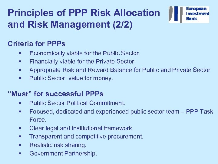 Principles of PPP Risk Allocation and Risk Management (2/2) Criteria for PPPs § §