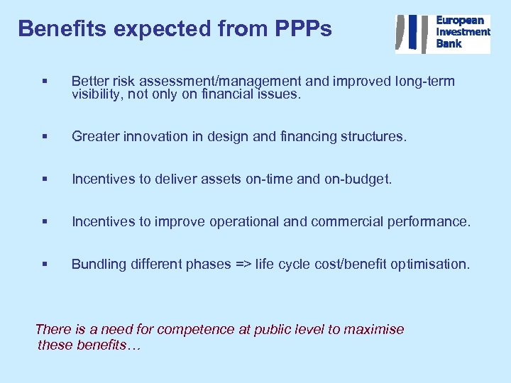 Benefits expected from PPPs § Better risk assessment/management and improved long-term visibility, not only