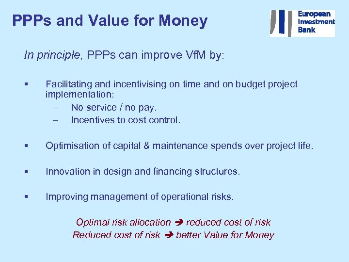 PPPs and Value for Money In principle, PPPs can improve Vf. M by: §
