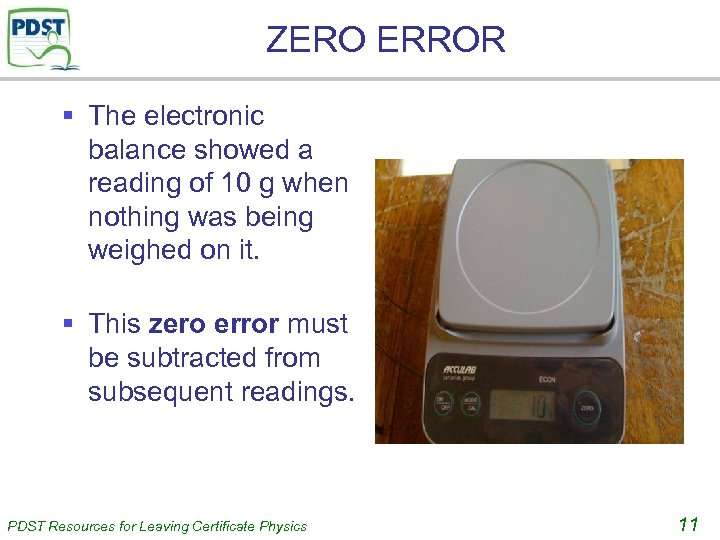 ZERO ERROR § The electronic balance showed a reading of 10 g when nothing