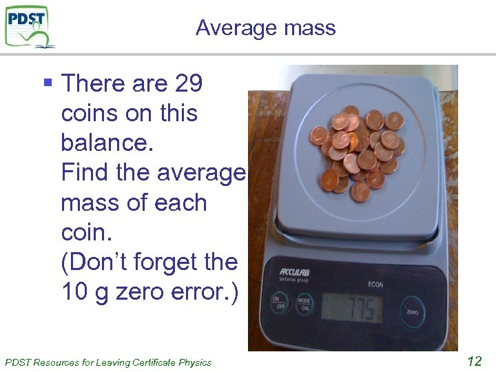 Average mass § There are 29 coins on this balance. Find the average mass