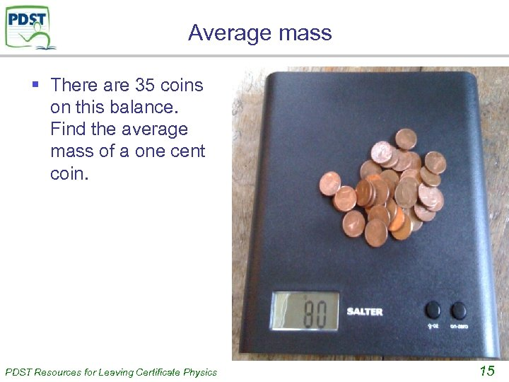 Average mass § There are 35 coins on this balance. Find the average mass