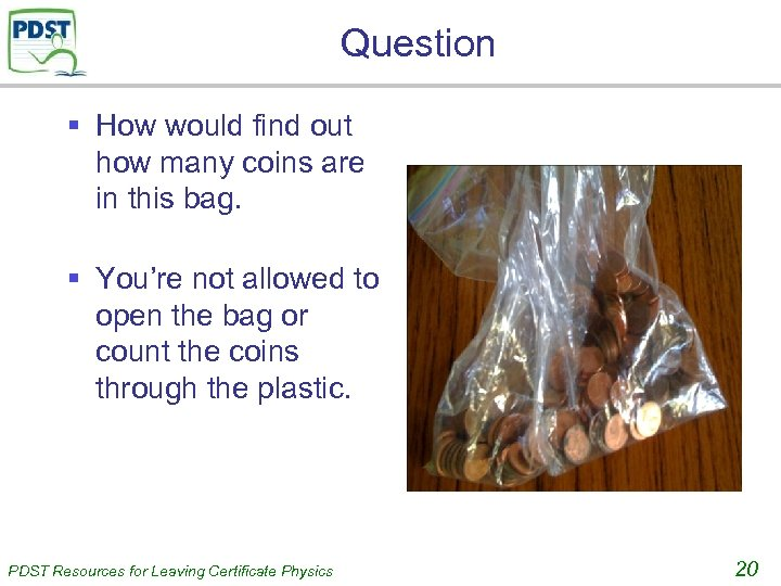 Question § How would find out how many coins are in this bag. §