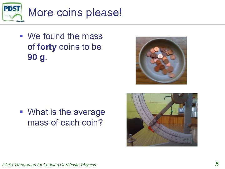 More coins please! § We found the mass of forty coins to be 90