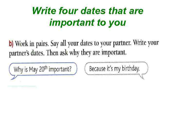 Write four dates that are important to you