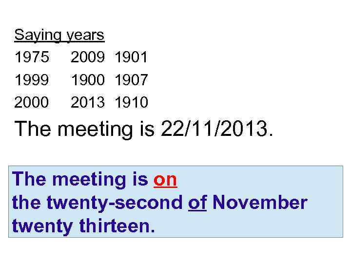 Saying years 1975 2009 1901 1999 1900 1907 2000 2013 1910 The meeting is