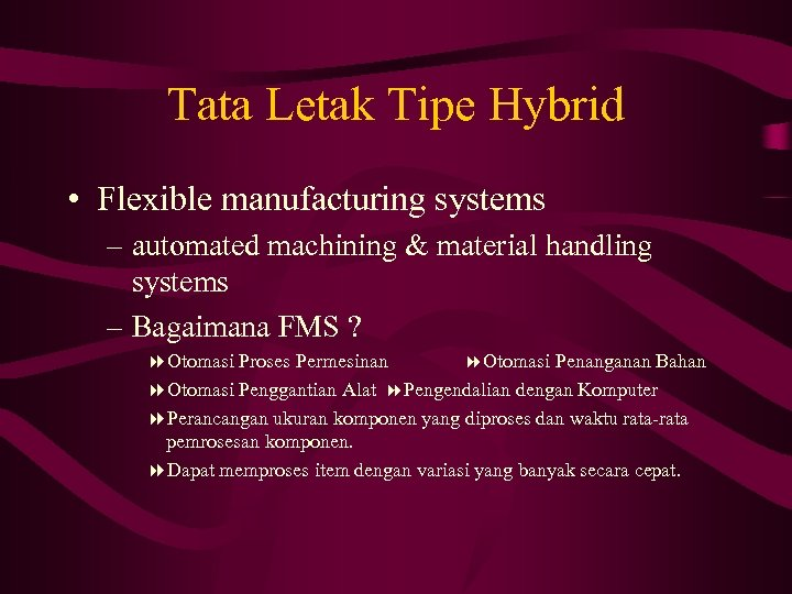 Tata Letak Tipe Hybrid • Flexible manufacturing systems – automated machining & material handling