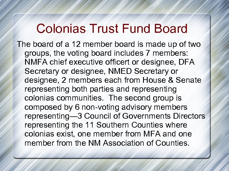 Colonias Trust Fund Board The board of a 12 member board is made up