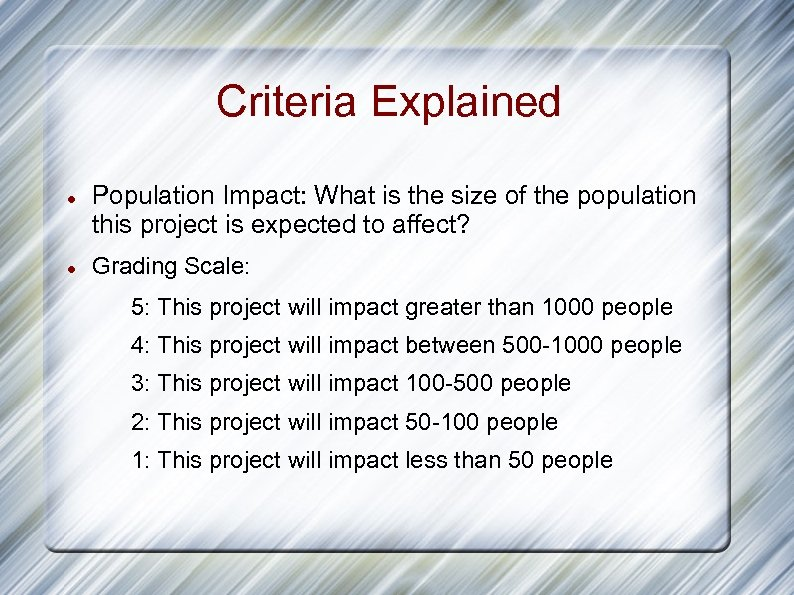 Criteria Explained Population Impact: What is the size of the population this project is