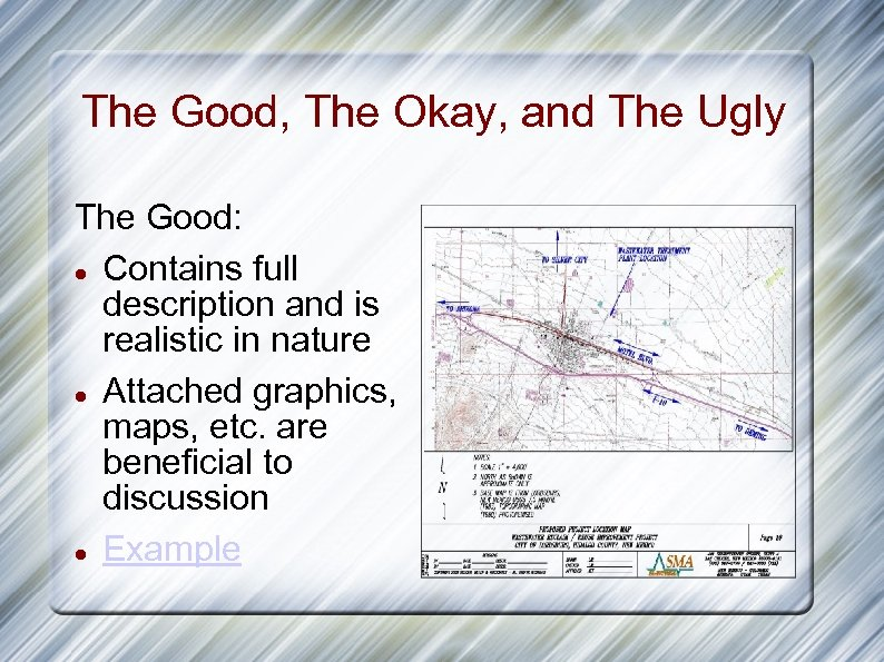 The Good, The Okay, and The Ugly The Good: Contains full description and is