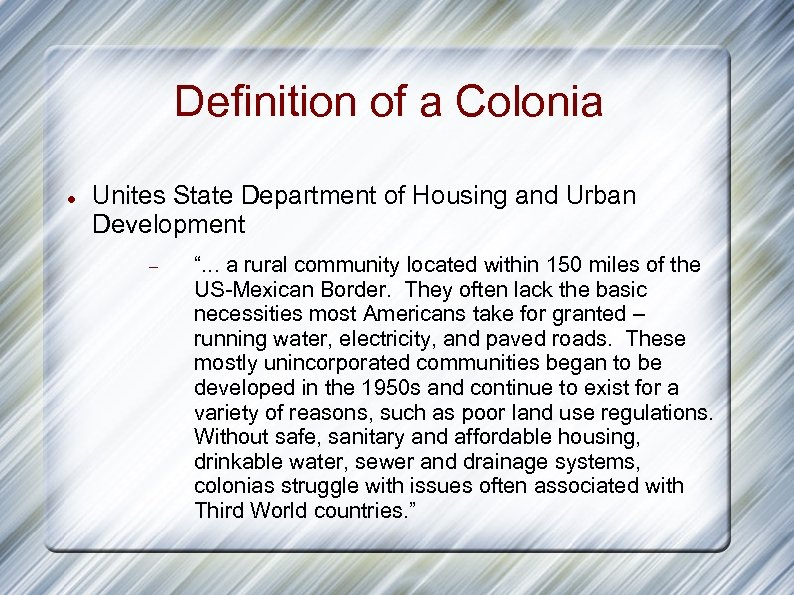 "Definition of a Colonia Unites State Department of Housing and Urban Development "". ."