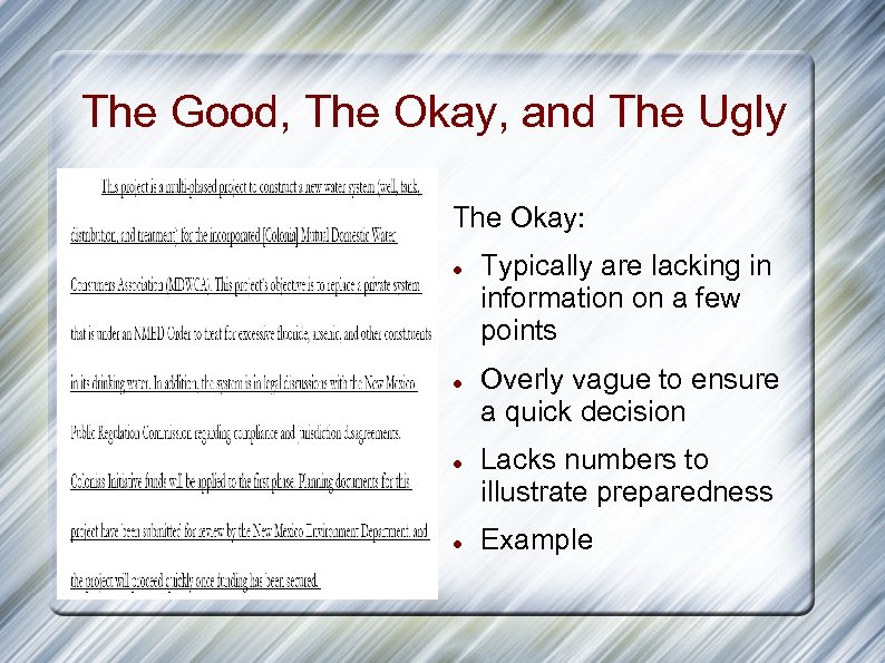 The Good, The Okay, and The Ugly The Okay: Typically are lacking in information