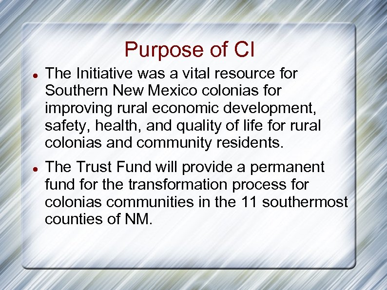 Purpose of CI The Initiative was a vital resource for Southern New Mexico colonias
