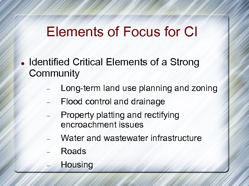 Elements of Focus for CI Identified Critical Elements of a Strong Community Long-term land